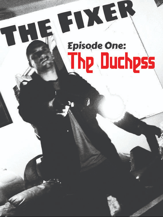The Fixer – Episode One: TheDuchess